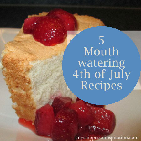 4th of July Recipes that are just … Mouthwatering!