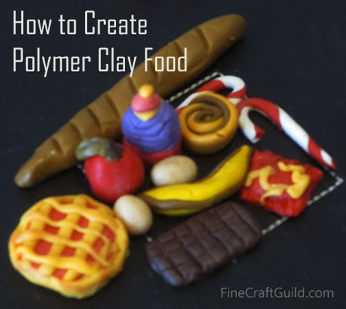 how to make polymer clay food : FineCraftGuild.com