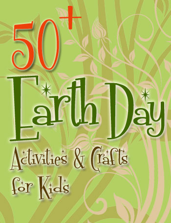 50+ Fun Earth Day Activities
