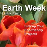 Earth Week LINKY PARTY