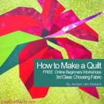 Quilting Fabric Howto :: Beginners Workshop #3