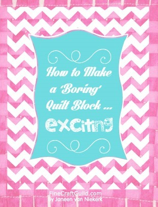 how to make quilt blocks look exciting