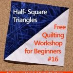 How to Sew Half Square Triangles for Quilts  – part 2