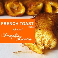 Pumpkin Ricotta French Toast Roll Ups Recipe