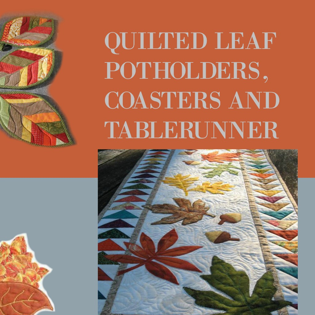 Quilted leaf potholders, coasters and tablerunner - Quilting for Fall