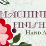 Machine-Finished Hand Applique Workshop