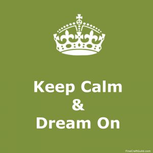 keep calm gallery  - keep calm and dream on