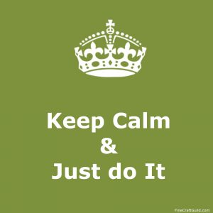 keep calm just do it